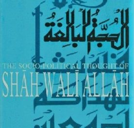 The Socio Political Thought of Shah Wali Allah