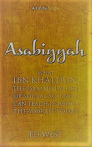 Asabiyyah: What Ibn Khaldun, the Islamic father of social science
