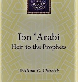 Ibn 'Arabi: Heir to the Prophets pdf