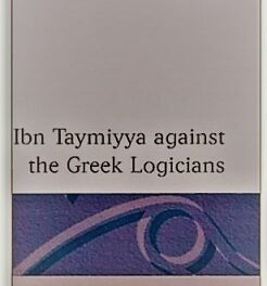Ibn Taymiyya Against the Greek Logicians pdf
