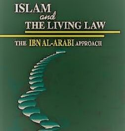 Islam and the Living Law: The Ibn Al-Arabi Approach