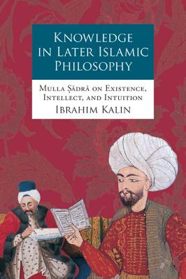 Knowledge in Later Islamic Philosophy pdf