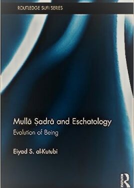 Mullā Ṣadrā and Eschatology pdf download