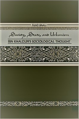 Society state and urbanism: Ibn Khaldun's sociological thought pdf