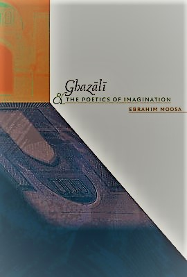 Ghazali and the poetics of imagination