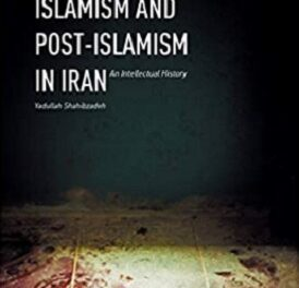 Islamism and Post-Islamism in Iran