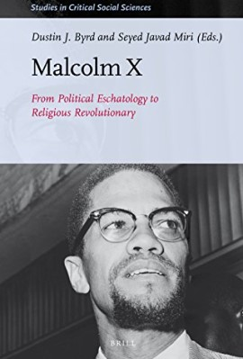 Malcolm X. From Political Eschatology to Religious Revolutionary