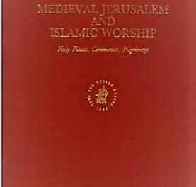 Medieval Jerusalem and Islamic worship pdf