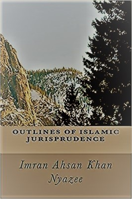 OUTLINES OF ISLAMIC JURISPRUDENCE