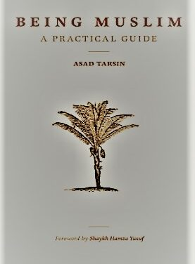 Being Muslim A Practical Guide book