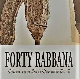collection of duas from Quran – FORTY RABBANA –