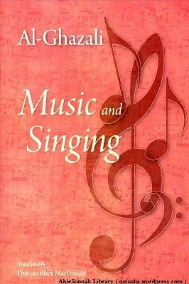 MUSIC AND SINGING BY AL-GHAZALI