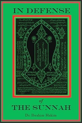 THE DEFENSE OF THE SUNNAH - AN ANALYSIS OF THE THEORY AND PRACTICES OF TASAWWUF (SUFISM)